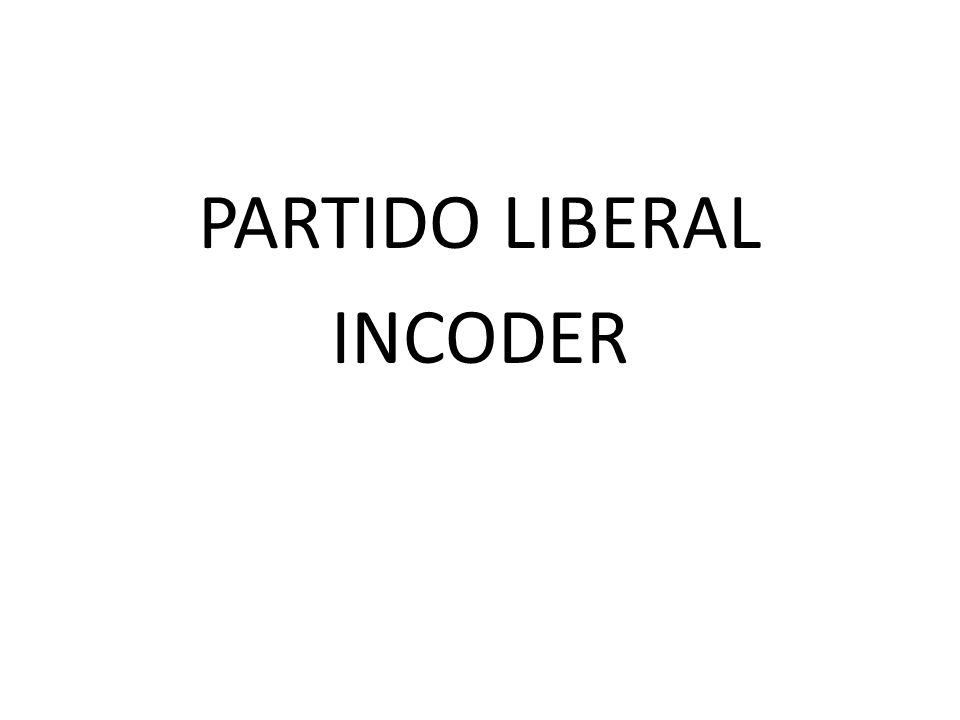 PARTIDO LIBERAL INCODER