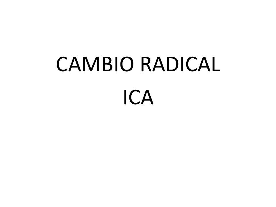 CAMBIO RADICAL ICA