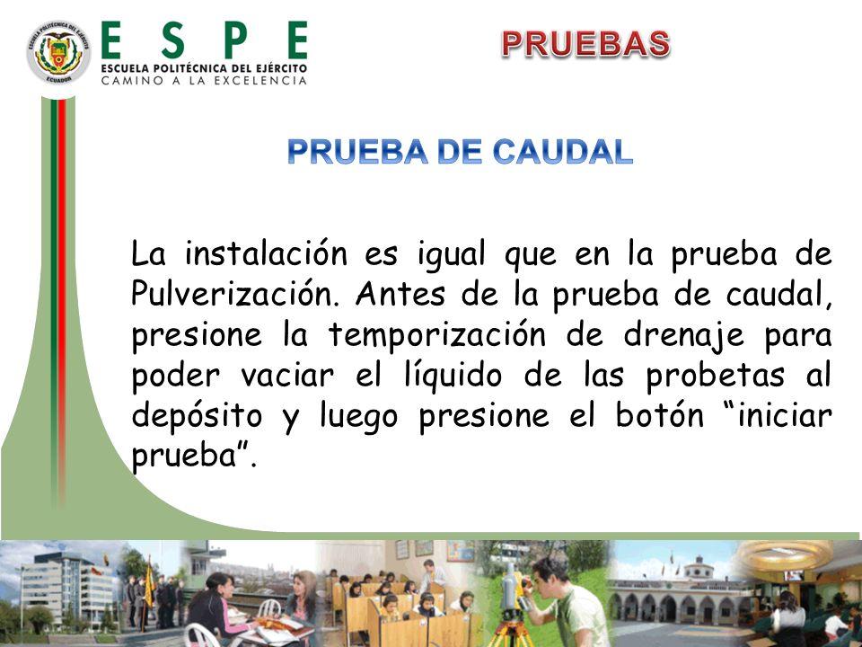 PRUEBAS PRUEBA DE CAUDAL.