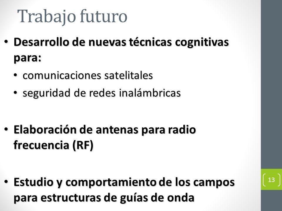 Trabajo futuro Desarrollo de nuevas técnicas cognitivas para: