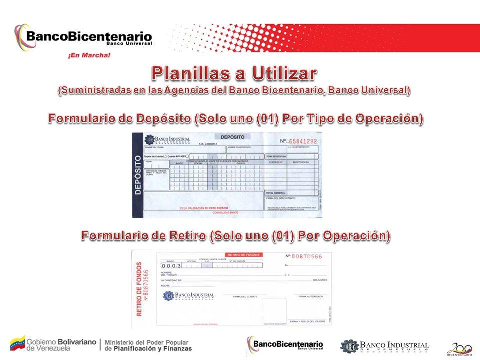 Planillas a Utilizar (Suministradas en las Agencias del Banco Bicentenario, Banco Universal)