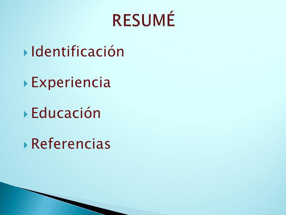 RESUMÉ Identificación Experiencia Educación Referencias