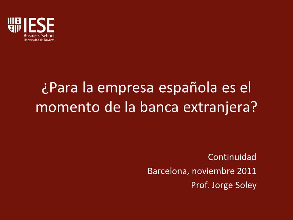 ¿Para la empresa española es el momento de la banca extranjera