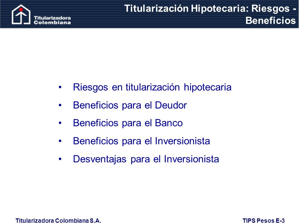 Titularización Hipotecaria: Riesgos - Beneficios
