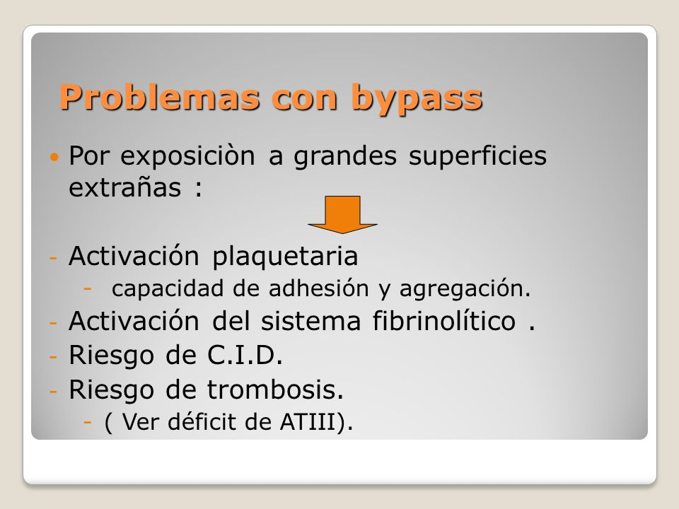 Problemas con bypass Por exposiciòn a grandes superficies extrañas :