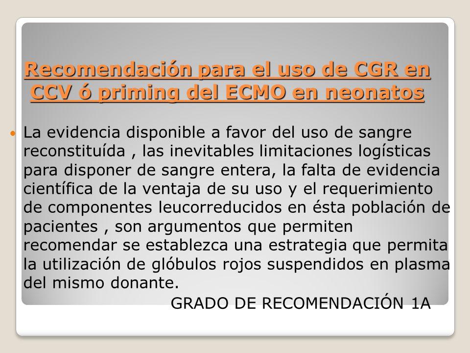 Recomendación para el uso de CGR en CCV ó priming del ECMO en neonatos