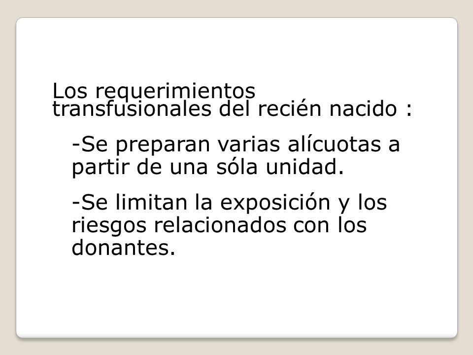 Los requerimientos transfusionales del recién nacido :