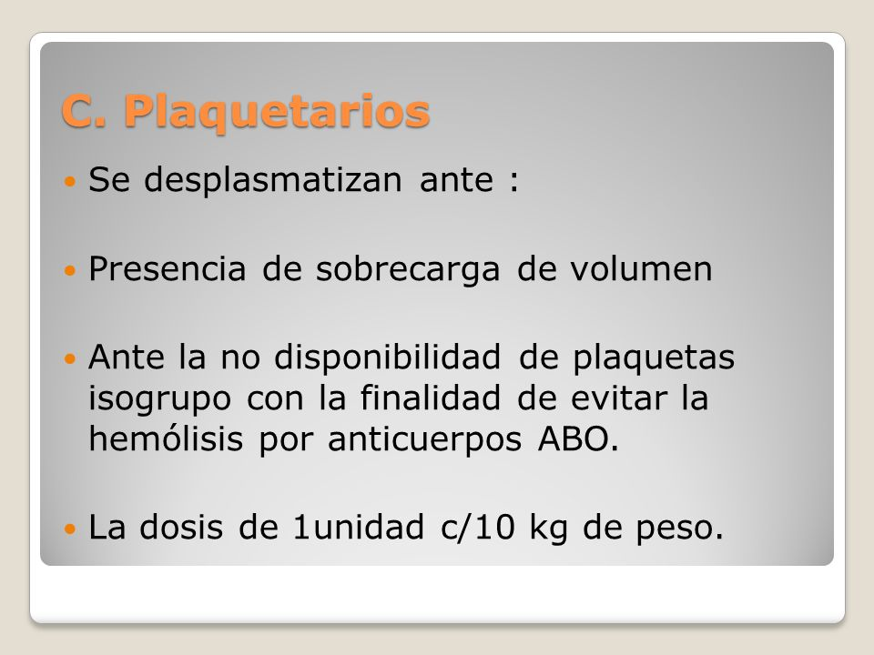 C. Plaquetarios Se desplasmatizan ante :