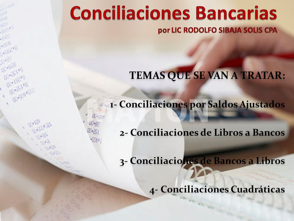 Conciliaciones Bancarias por LIC RODOLFO SIBAJA SOLIS CPA