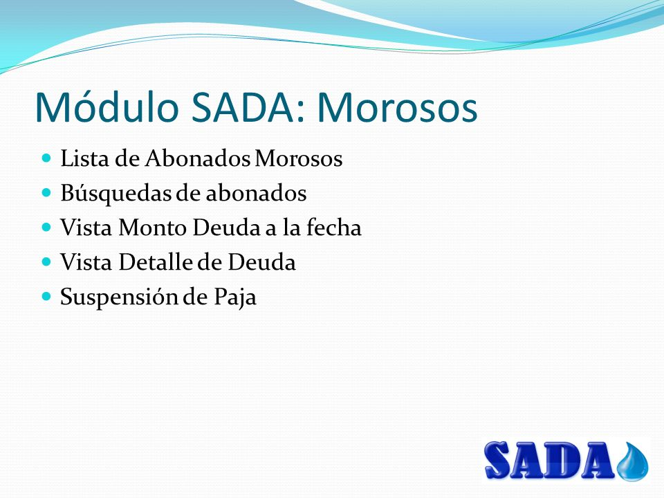 Módulo SADA: Morosos Lista de Abonados Morosos Búsquedas de abonados