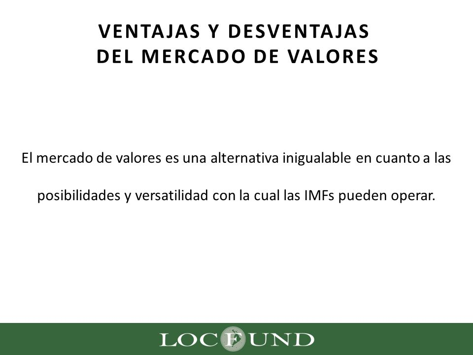 VENTAJAS Y DESVENTAJAS DEL MERCADO DE VALORES