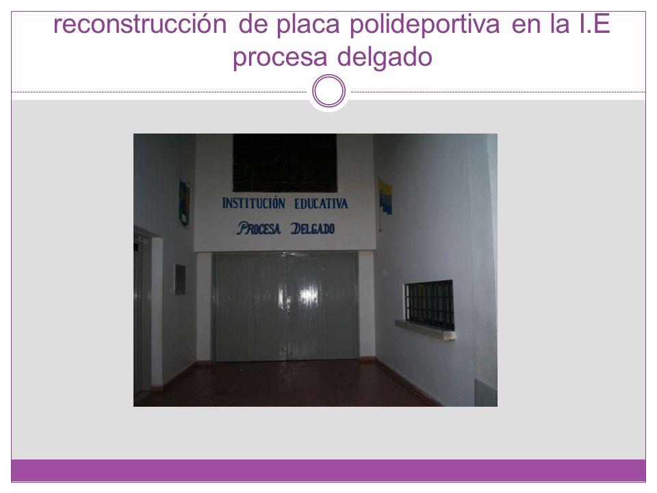 reconstrucción de placa polideportiva en la I.E procesa delgado