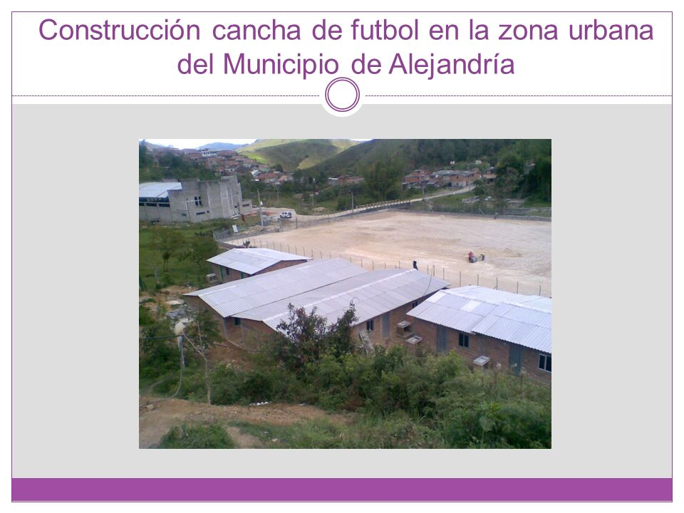 Construcción cancha de futbol en la zona urbana del Municipio de Alejandría