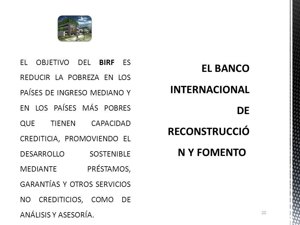 EL BANCO INTERNACIONAL DE RECONSTRUCCIÓN Y FOMENTO