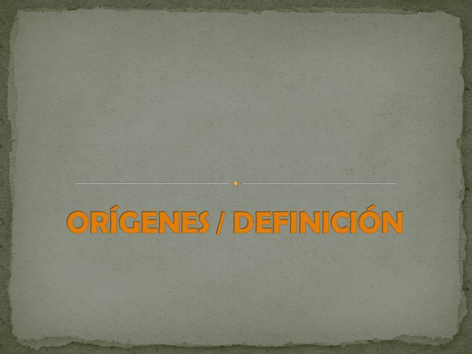 Orígenes / Definición