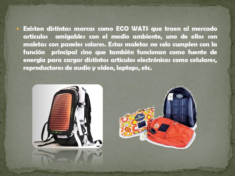 Existen distintas marcas como ECO WATS que traen al mercado artículos amigables con el medio ambiente, uno de ellos son maletas con paneles solares.