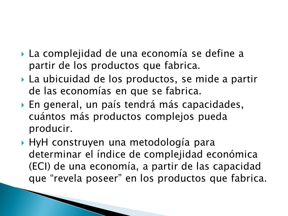 La complejidad de una economía se define a partir de los productos que fabrica.