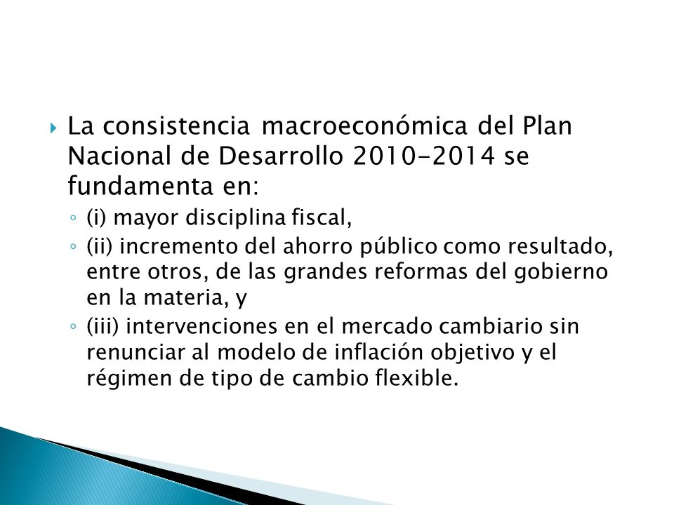 La consistencia macroeconómica del Plan Nacional de Desarrollo 2010-2014 se fundamenta en: