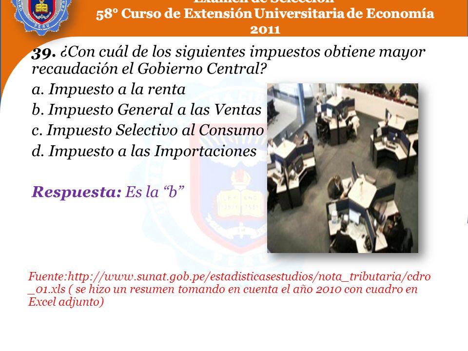 b. Impuesto General a las Ventas c. Impuesto Selectivo al Consumo