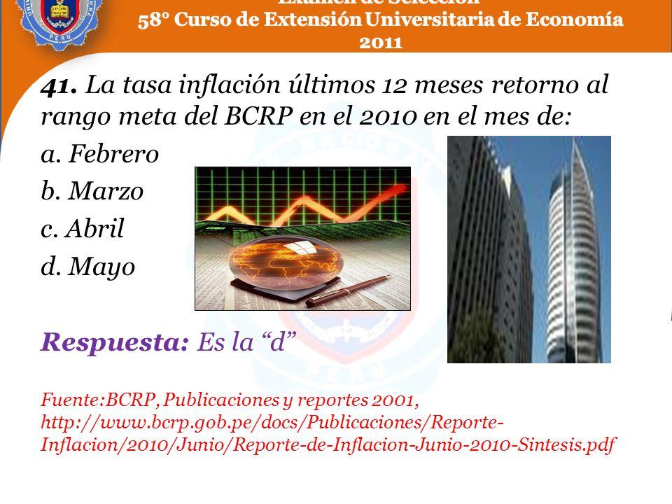 41. La tasa inflación últimos 12 meses retorno al rango meta del BCRP en el 2010 en el mes de: