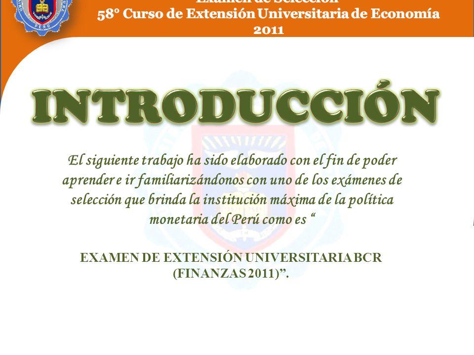 EXAMEN DE EXTENSIÓN UNIVERSITARIA BCR (FINANZAS 2011) .