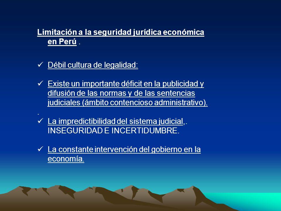 Limitación a la seguridad jurídica económica en Perú .