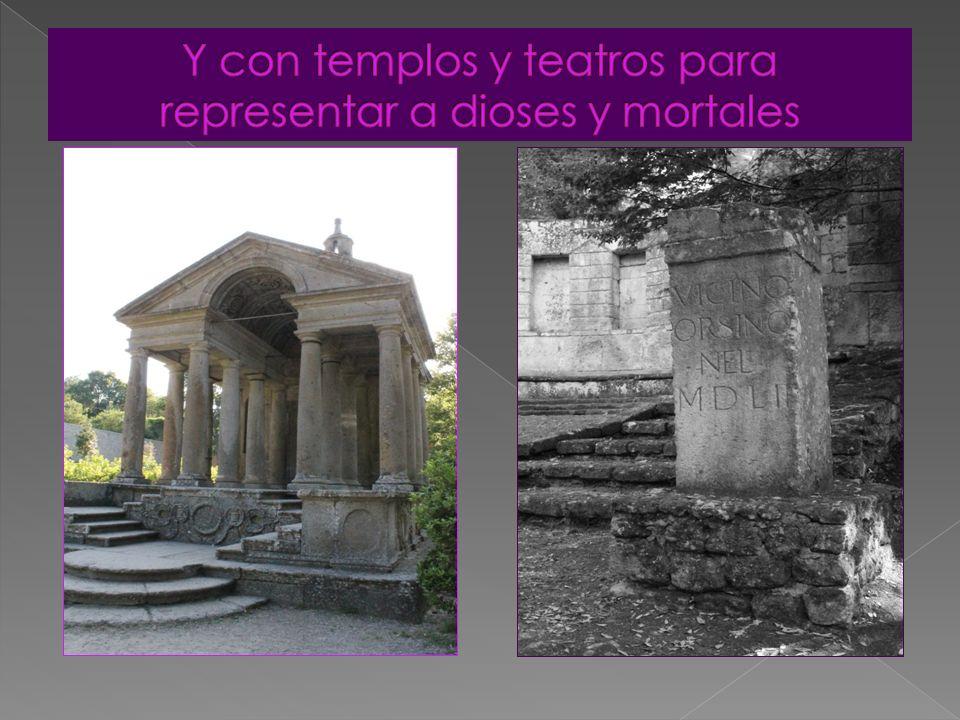 Y con templos y teatros para representar a dioses y mortales