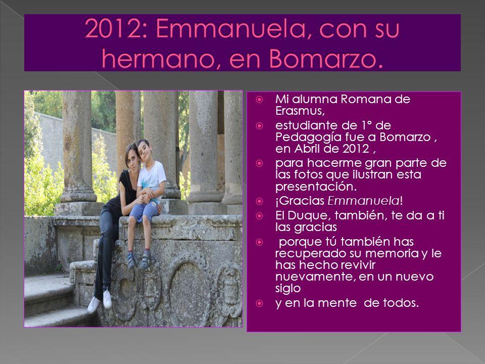 2012: Emmanuela, con su hermano, en Bomarzo.