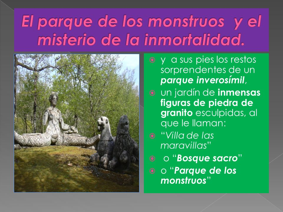 El parque de los monstruos y el misterio de la inmortalidad.