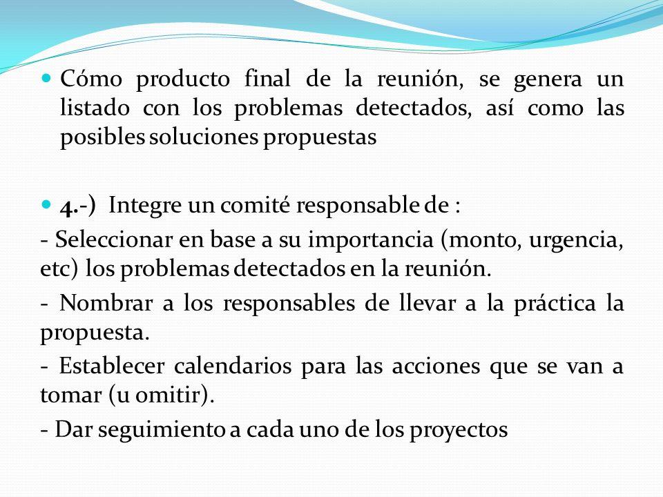 Cómo producto final de la reunión, se genera un listado con los problemas detectados, así como las posibles soluciones propuestas