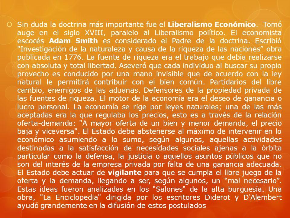 Sin duda la doctrina más importante fue el Liberalismo Económico