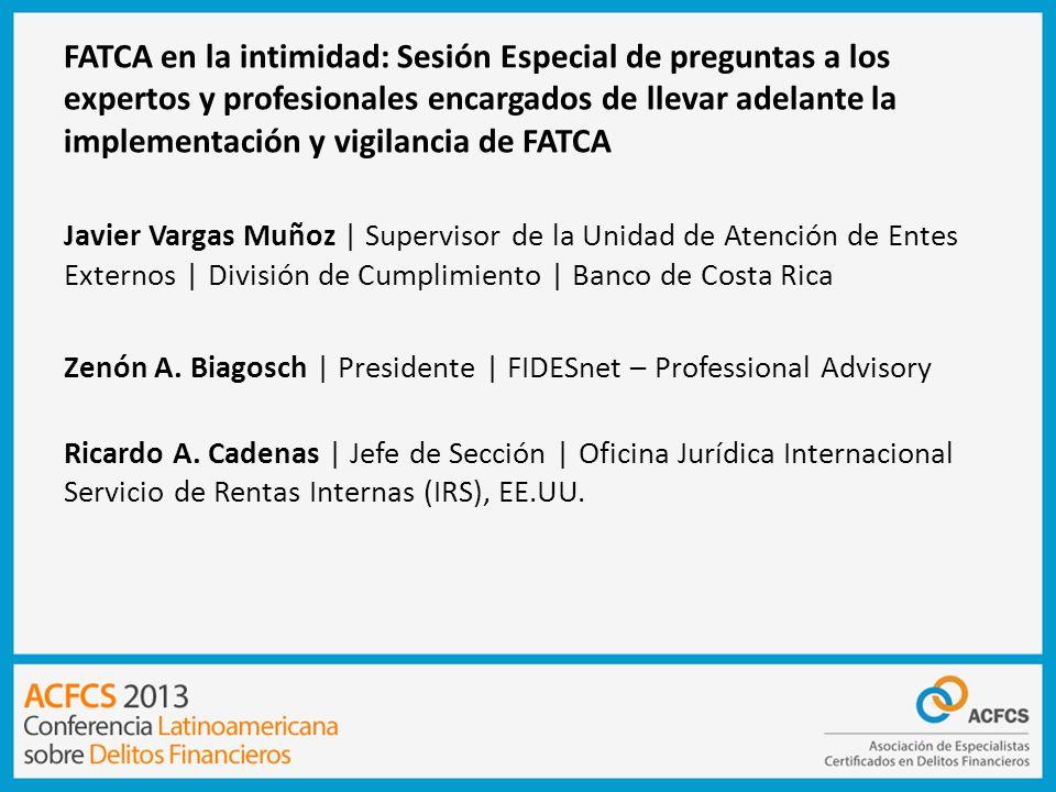 FATCA en la intimidad: Sesión Especial de preguntas a los expertos y profesionales encargados de llevar adelante la implementación y vigilancia de FATCA
