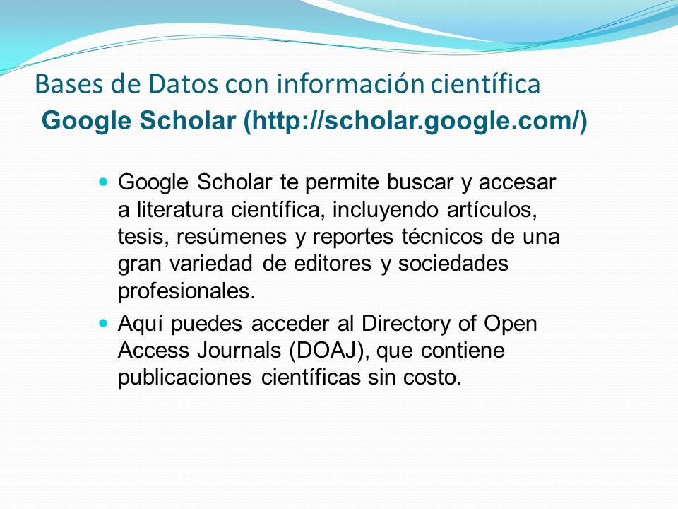Bases de Datos con información científica Google Scholar (http://scholar.google.com/)