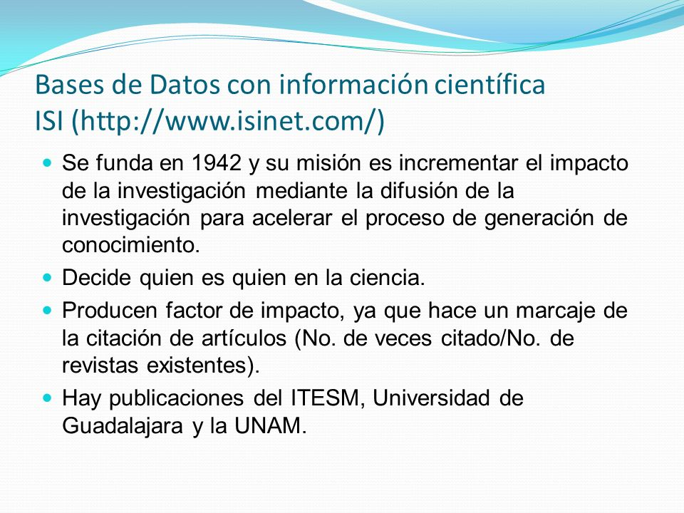 Bases de Datos con información científica ISI (http://www.isinet.com/)