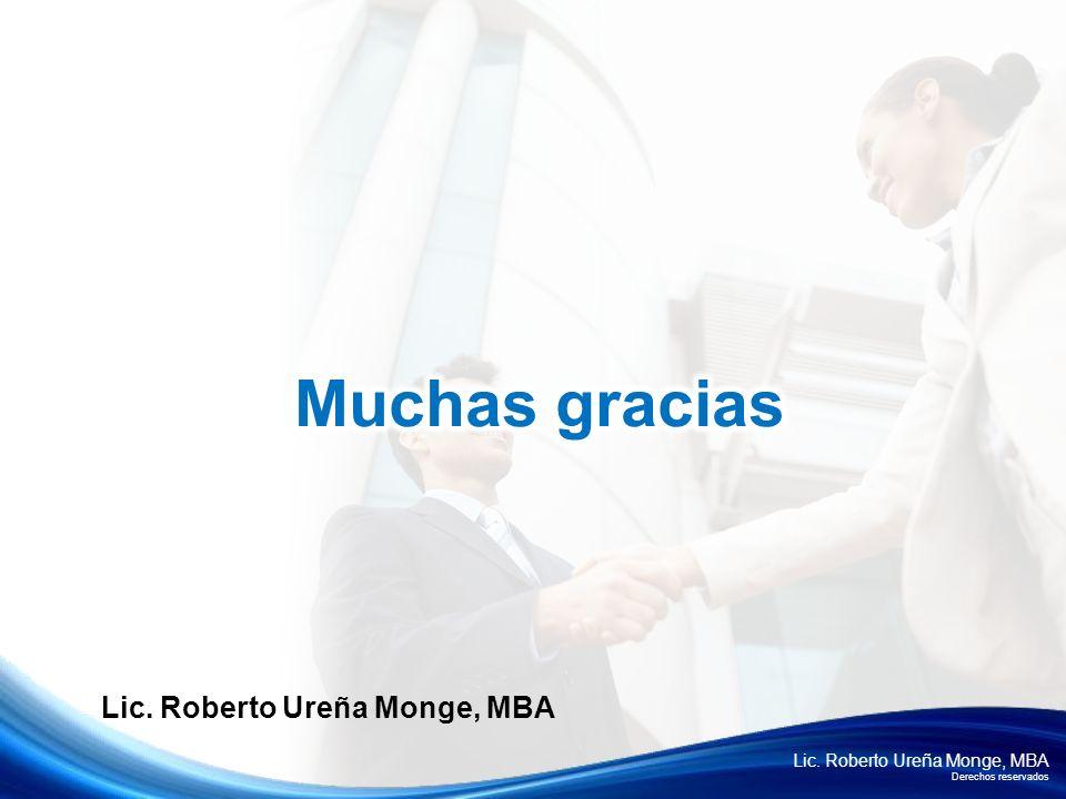 Muchas gracias Lic. Roberto Ureña Monge, MBA