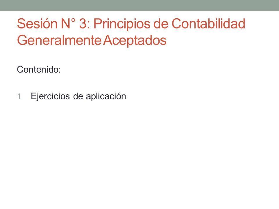 Sesión N° 3: Principios de Contabilidad Generalmente Aceptados