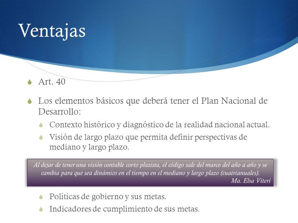 Ventajas Art. 40. Los elementos básicos que deberá tener el Plan Nacional de Desarrollo: