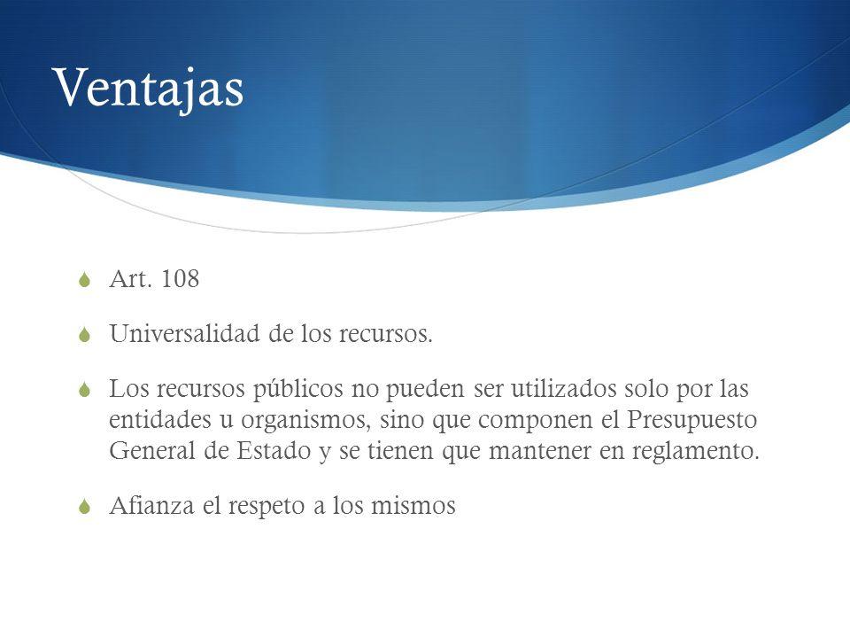 Ventajas Art. 108 Universalidad de los recursos.