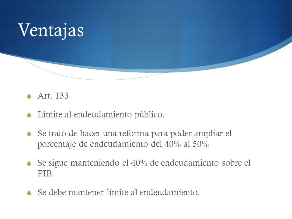 Ventajas Art. 133 Límite al endeudamiento público.