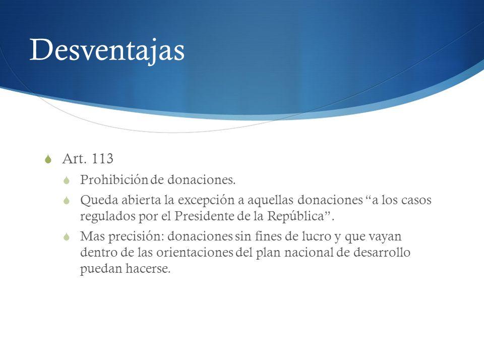 Desventajas Art. 113 Prohibición de donaciones.