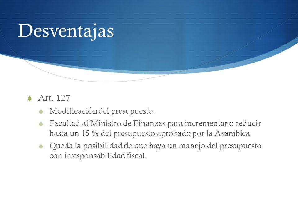 Desventajas Art. 127 Modificación del presupuesto.