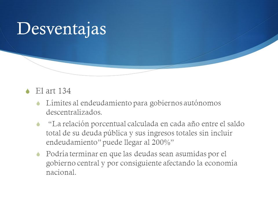 Desventajas El art 134. Límites al endeudamiento para gobiernos autónomos descentralizados.