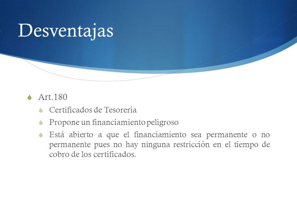 Desventajas Art.180 Certificados de Tesorería