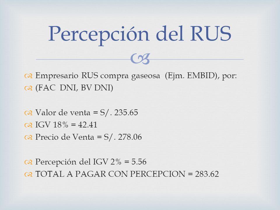 Percepción del RUS Empresario RUS compra gaseosa (Ejm. EMBID), por: