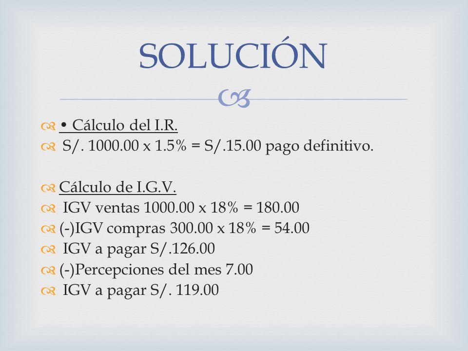 SOLUCIÓN • Cálculo del I.R.