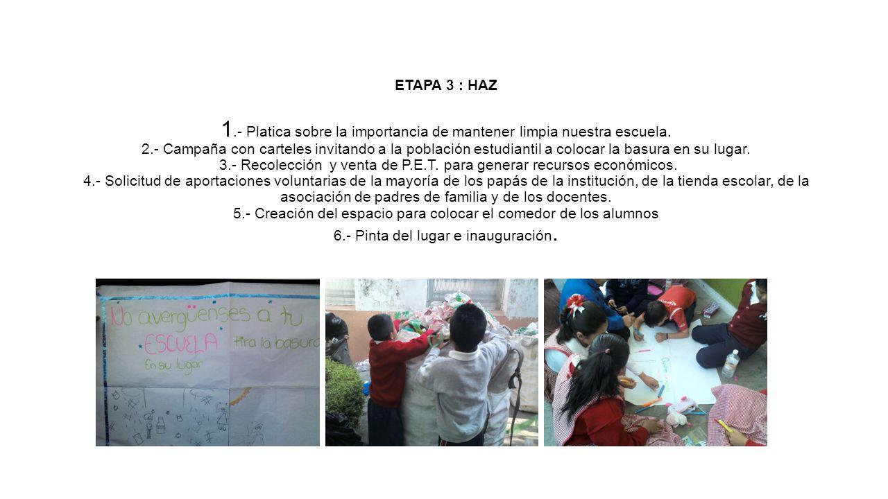 ETAPA 3 : HAZ 1.- Platica sobre la importancia de mantener limpia nuestra escuela.