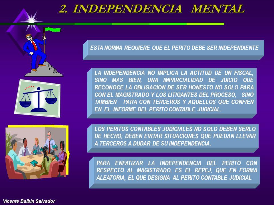 INDEPENDENCIA MENTAL ESTA NORMA REQUIERE QUE EL PERITO DEBE SER INDEPENDIENTE.