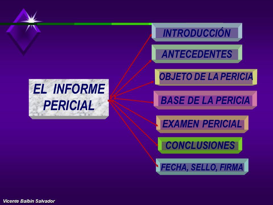 EL INFORME PERICIAL INTRODUCCIÓN ANTECEDENTES BASE DE LA PERICIA