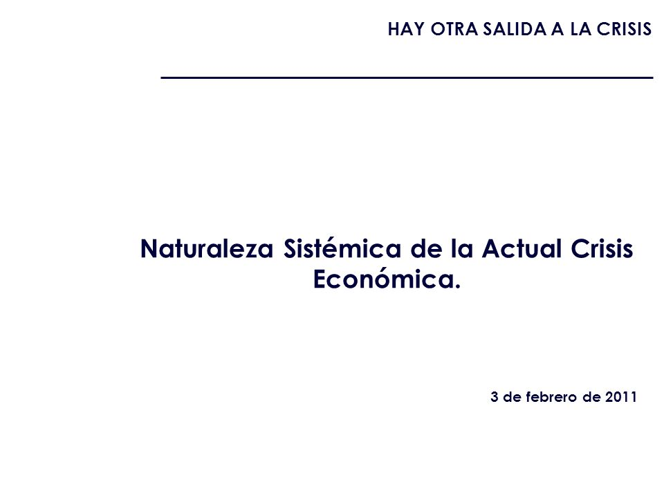 Naturaleza Sistémica de la Actual Crisis Económica.