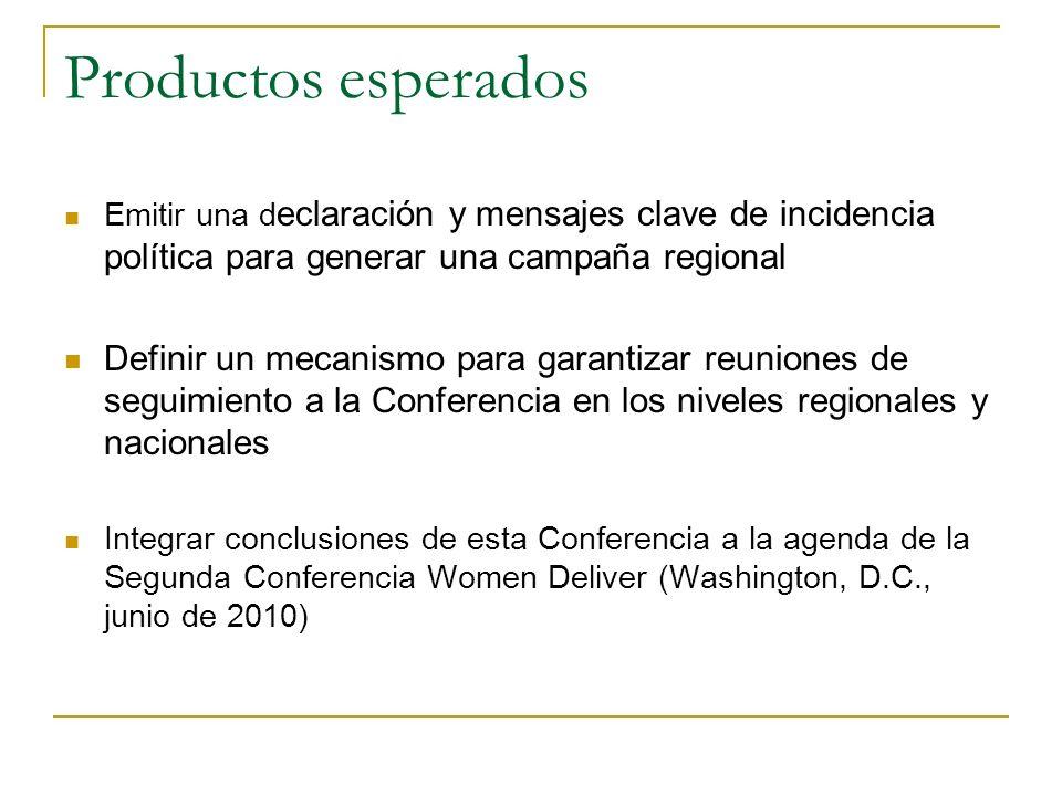 Productos esperados Emitir una declaración y mensajes clave de incidencia política para generar una campaña regional.